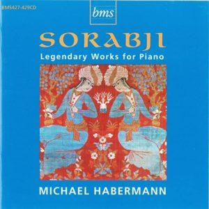 Sorabji - Legendary Works for Piano