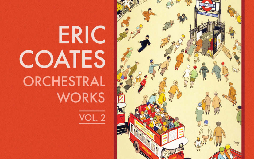 ERIC COATES – Orchestral Music Volume 2