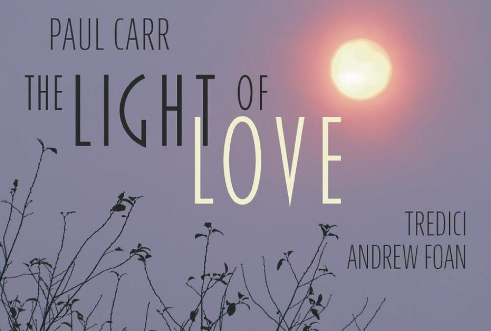 PAUL CARR: The Light of Love
