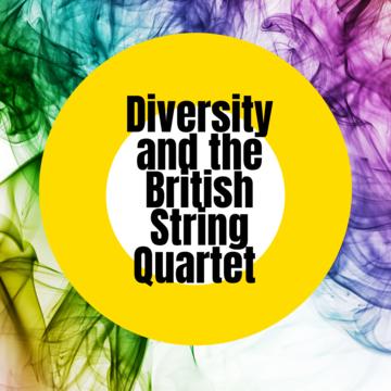 Diversity and the British String Quartet