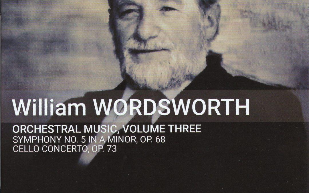 WILLIAM WORDSWORTH: Cello Concerto, Symphony no 5