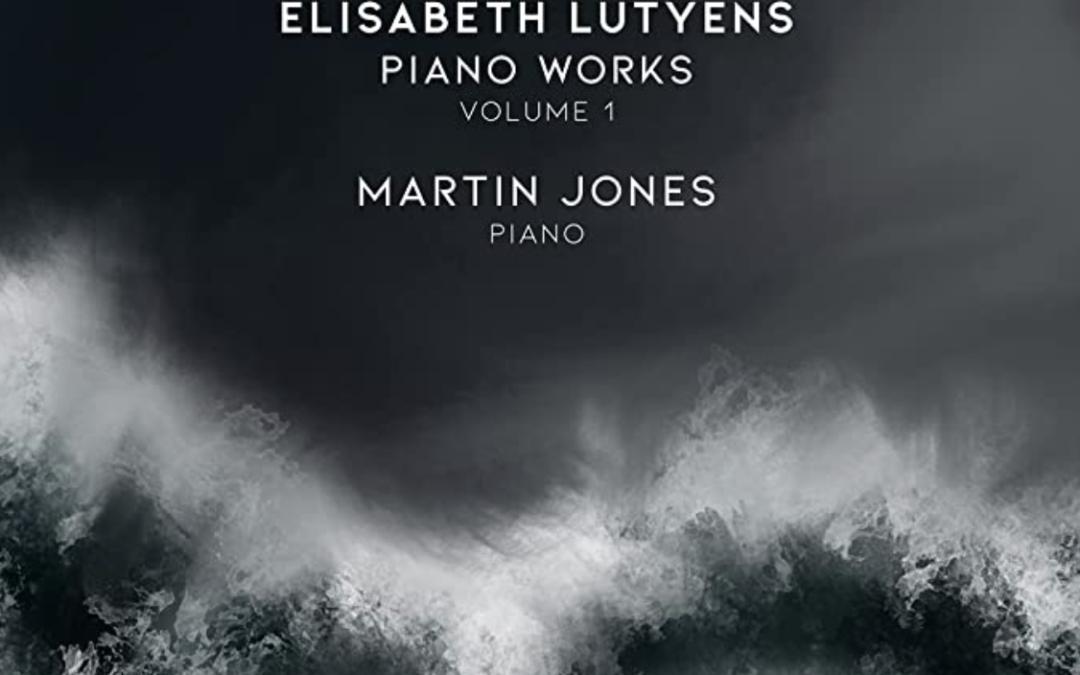 ELISABETH LUTYENS: Piano Music Vol 1